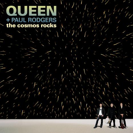 Queen + Paul Rodgers. The Cosmos Rocks.